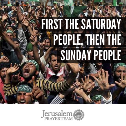 """First the Saturday people, then the Sunday people,"" is the militant Islamic message that the Jews are their first targets; and Christians are next. It is written on the walls of cities and echoing in the halls of mosques all over the Muslim world.  ""First the Saturday people, then the Sunday people,"" is a rallying cry of al-Qaeda and other Islamic terrorist organizations as they continue to march toward the elimination of Israel, the entire Jewish race, and Christians the world over.  It describes the plan and strategy for radical Islam in its centuries-long quest to rid the world of the infidels who refuse to worship Allah."
