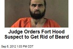 judge-orders-fort-hood-suspect-to-get-rid-of-beard