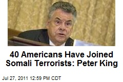 40-americans-have-joined-somali-terrorists-peter-king