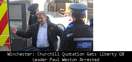 Winchester-Churchill-Quotation-Gets-Liberty-GB-Leader-Paul-Weston-Arrested