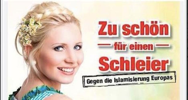 "A poster campaign by the Austrian Freedom Party (FPO) shows a blonde woman with the phrase ""Too beautiful for a veil""."