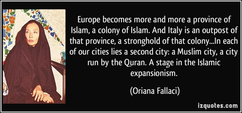 quote-europe-becomes-more-and-more-a-province-of-islam-a-colony-of-islam-and-italy-is-an-outpost-of-oriana-fallaci-228027