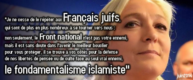 I keep repeating to French Jews, who are more likely to turn to us, 'not only the National Front is not your enemy, but he is probably the best in the future shield protect you, it is at your side to defend our freedom of thought or worship facing the only true enemy, Islamic fundamentalism ""