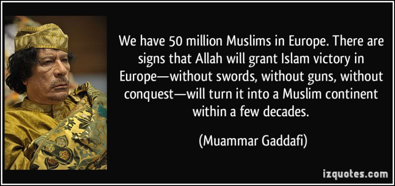 quote-we-have-50-million-muslims-in-europe-there-are-signs-that-allah-will-grant-islam-victory-in-muammar-gaddafi-230795