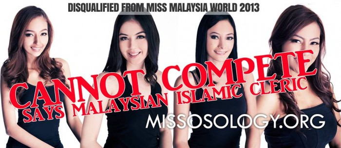 The organizers of Miss Malaysia World 2013 contest were forced to drop its Muslim finalists following a fatwa prohibiting Muslim women from joining beauty pageants