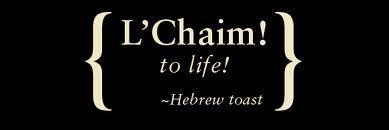 l-chaim-to-life