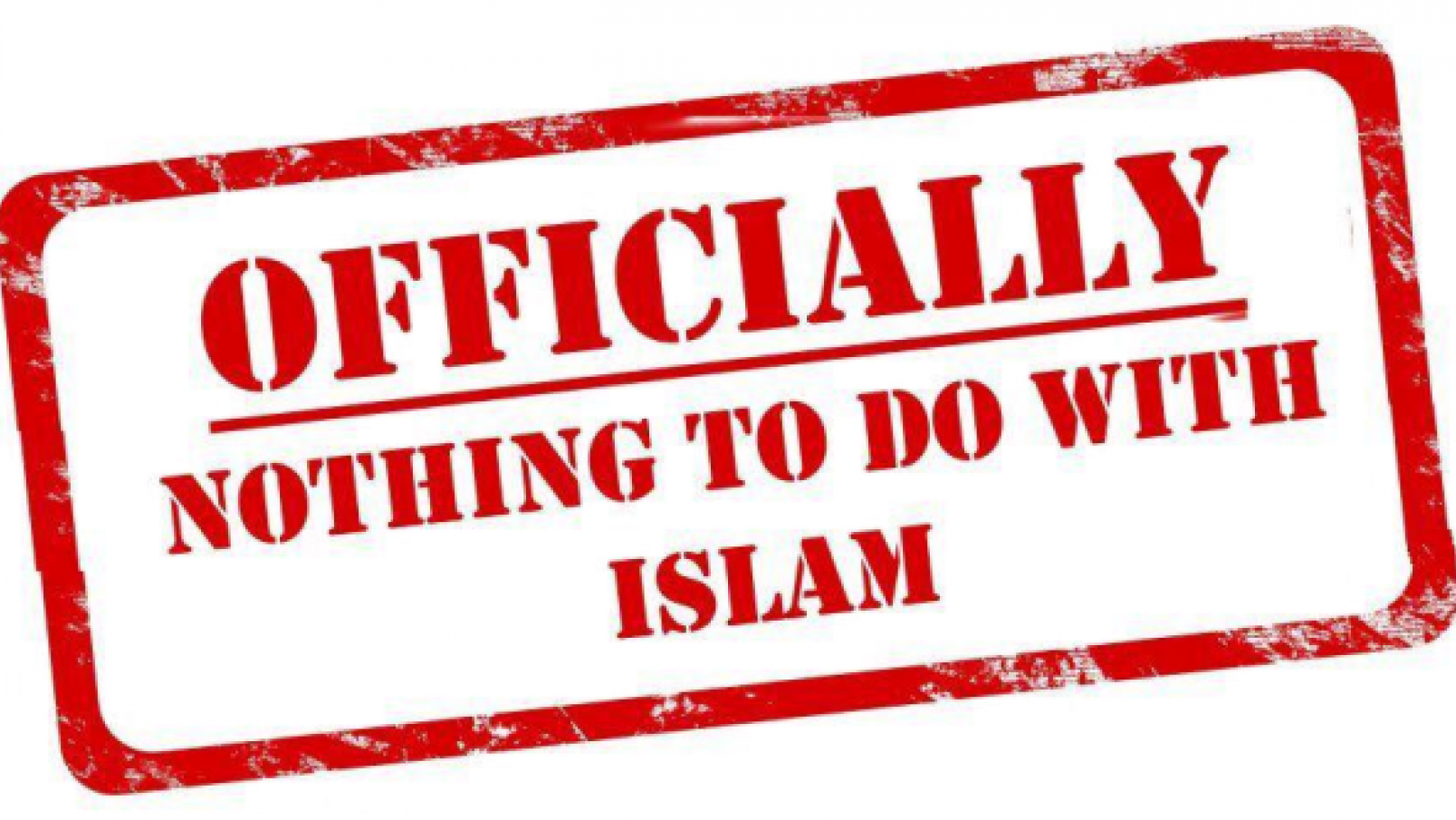 UNOFFICIALLY, EVERYONE KNOWS IT HAD EVERYTHING TO DO WITH ISLAM