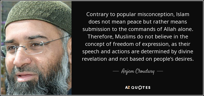 quote-contrary-to-popular-misconception-islam-does-not-mean-peace-but-rather-means-submission-anjem-choudary-102-10-99