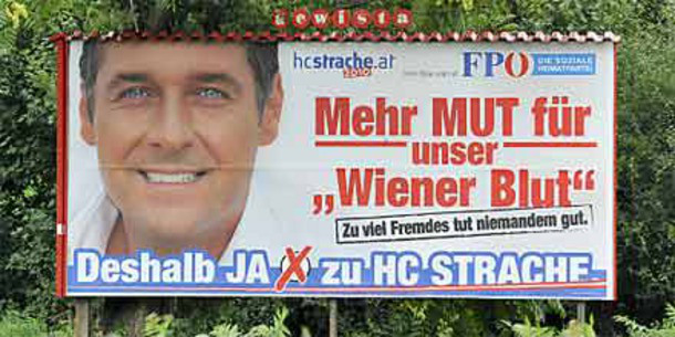 "The slogan causing all the fuss appears in bold letters across huge billboards next to the smiling face of Freedom Party leader Heinz Christian Strache. ""Mehr Mut für Wiener Blut"" – more courage for Viennese Blood. The next line says – ""Too many foreigners does no one any good"