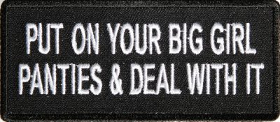 p1073-put-on-your-big-girl-panties-and-deal-with-it-patch